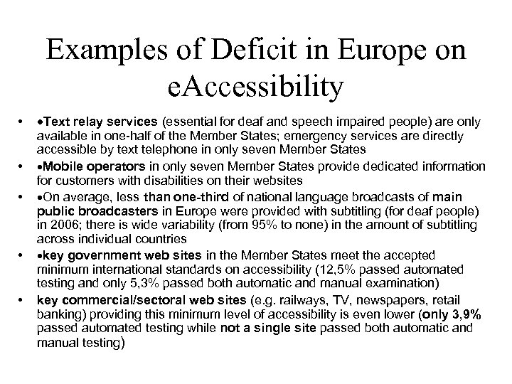Examples of Deficit in Europe on e. Accessibility • ·Text relay services (essential for