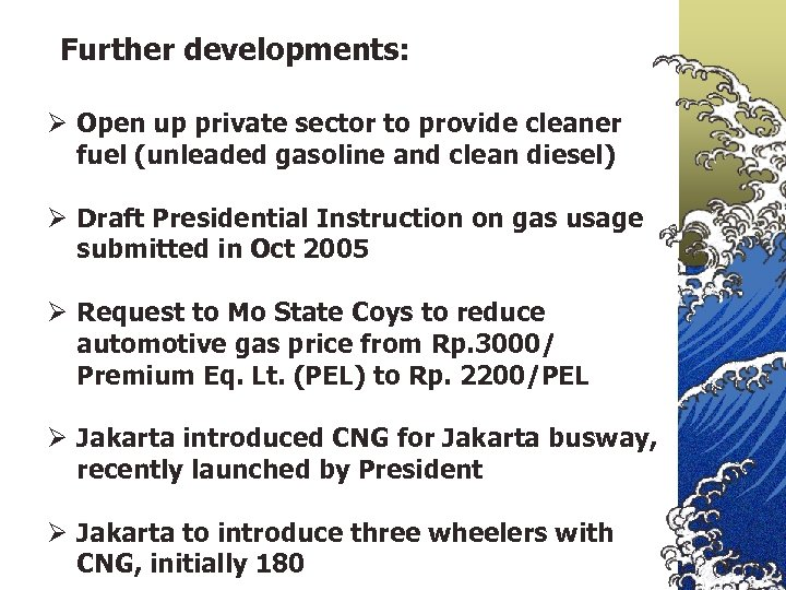 Further developments: Ø Open up private sector to provide cleaner fuel (unleaded gasoline and