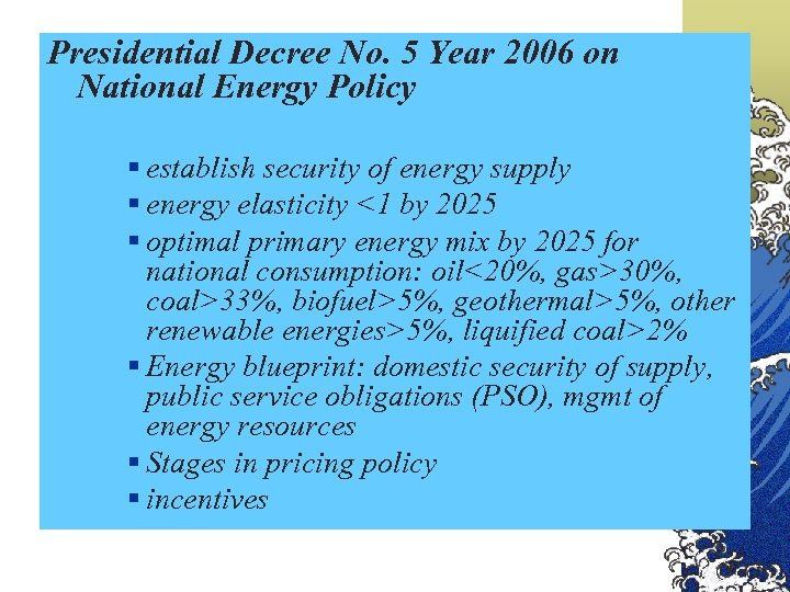 Presidential Decree No. 5 Year 2006 on National Energy Policy § establish security of