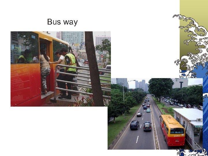 Bus way