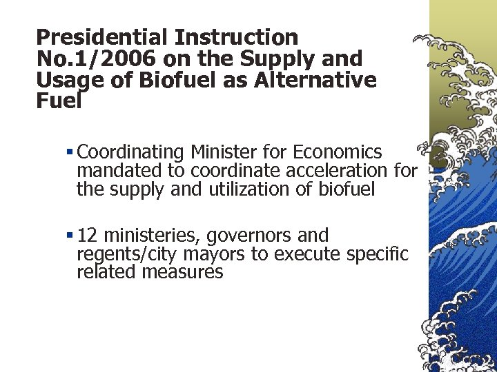 Presidential Instruction No. 1/2006 on the Supply and Usage of Biofuel as Alternative Fuel