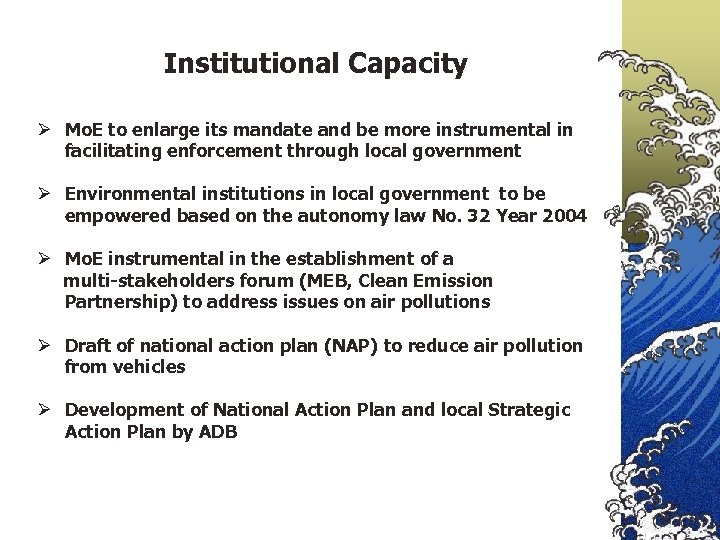Institutional Capacity Ø Mo. E to enlarge its mandate and be more instrumental in