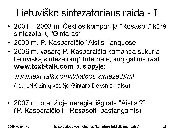 Lietuviško sintezatoriaus raida - I • 2001 – 2003 m. Čekijos kompanija