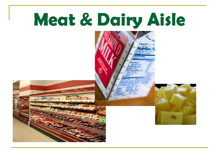 Meat & Dairy Aisle