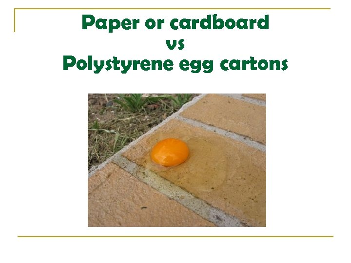 Paper or cardboard vs Polystyrene egg cartons