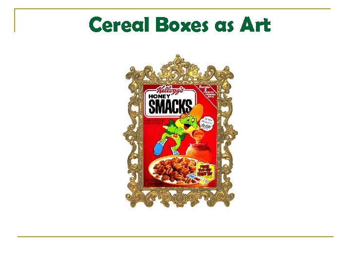 Cereal Boxes as Art