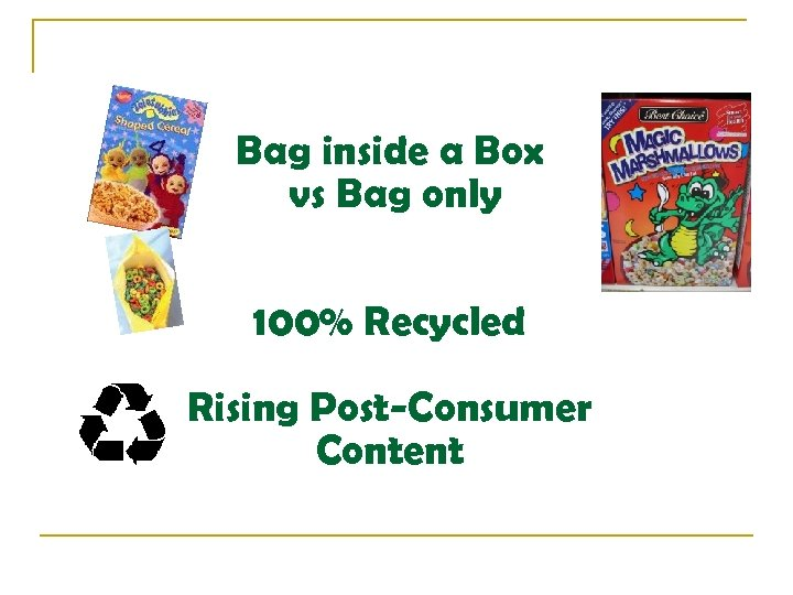 Bag inside a Box vs Bag only 100% Recycled Rising Post-Consumer Content
