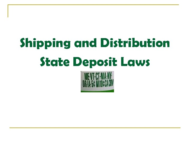 Shipping and Distribution State Deposit Laws