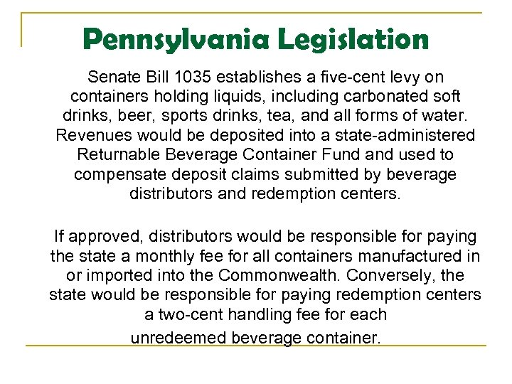 Pennsylvania Legislation Senate Bill 1035 establishes a five-cent levy on containers holding liquids, including