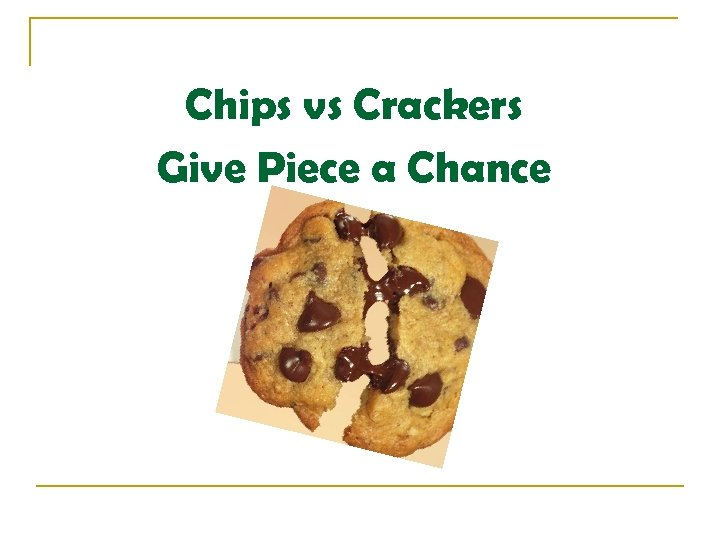 Chips vs Crackers Give Piece a Chance