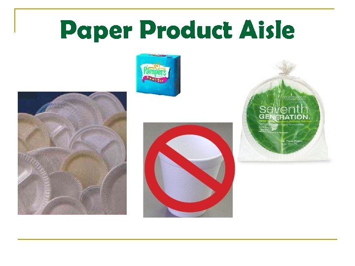 Paper Product Aisle