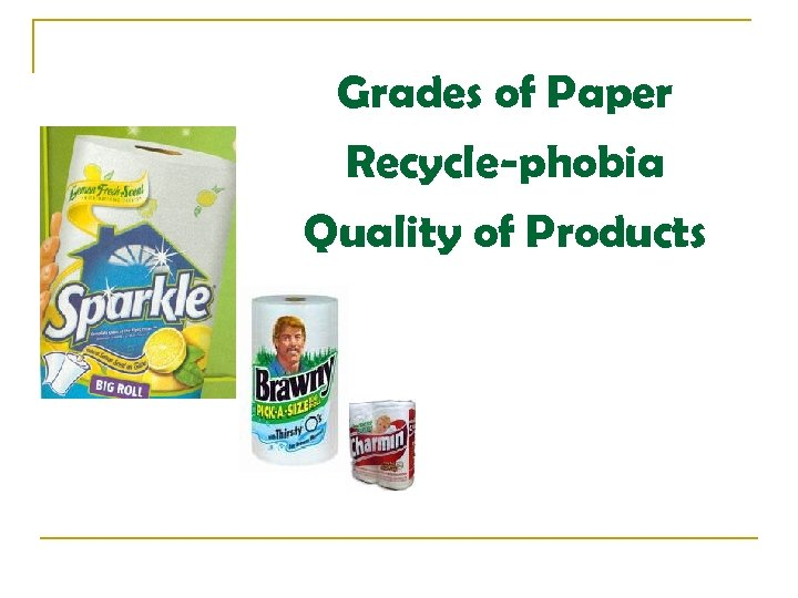 Grades of Paper Recycle-phobia Quality of Products