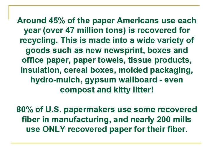 Around 45% of the paper Americans use each year (over 47 million tons) is