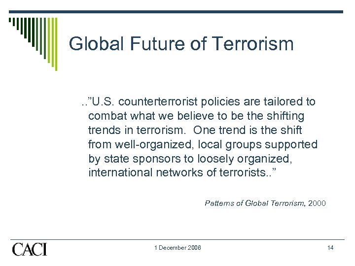 "Global Future of Terrorism. . ""U. S. counterterrorist policies are tailored to combat what"