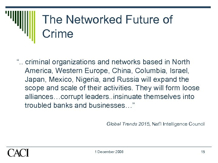 "The Networked Future of Crime "". . criminal organizations and networks based in North"
