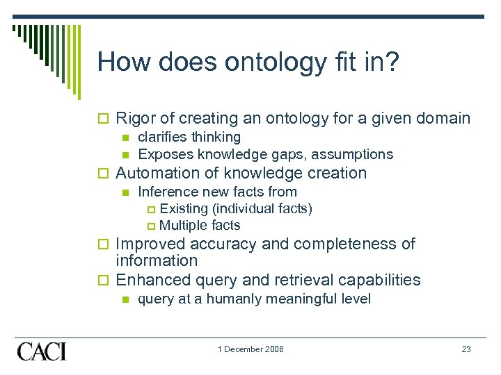 How does ontology fit in? o Rigor of creating an ontology for a given