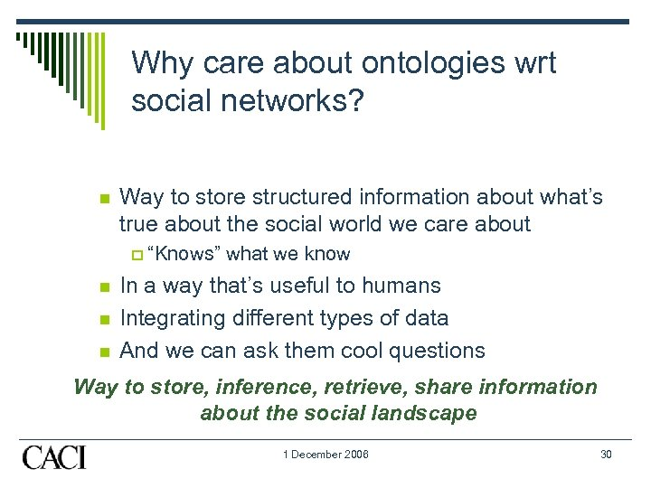 Why care about ontologies wrt social networks? n Way to store structured information about