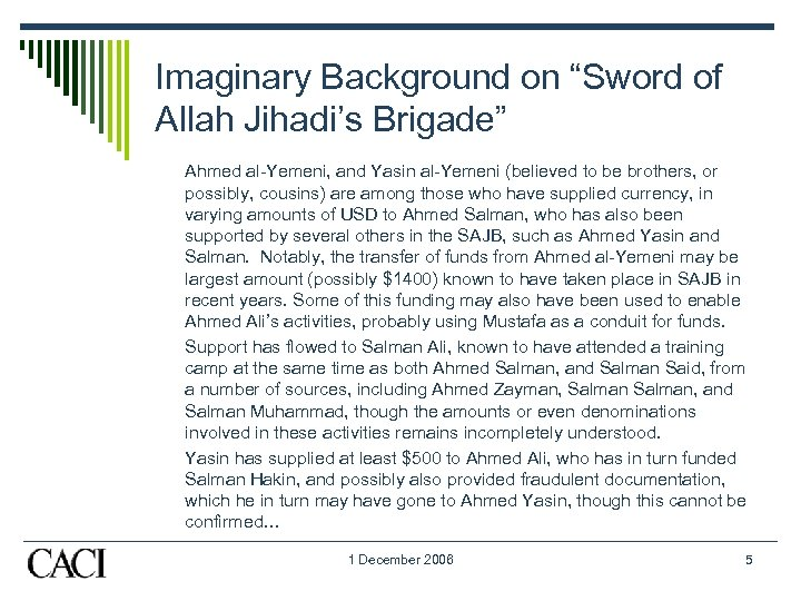 "Imaginary Background on ""Sword of Allah Jihadi's Brigade"" Ahmed al-Yemeni, and Yasin al-Yemeni (believed"