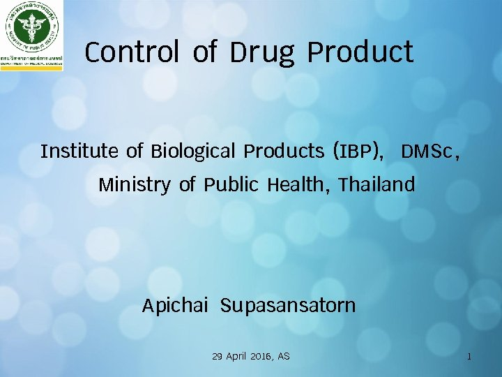 Control of Drug Product Institute of Biological Products (IBP), DMSc, Ministry of Public Health,