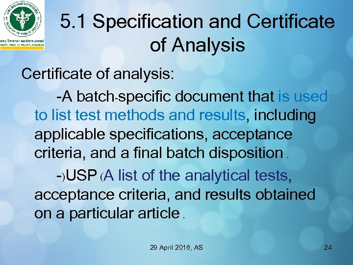 5. 1 Specification and Certificate of Analysis Certificate of analysis: -A batch-specific document that