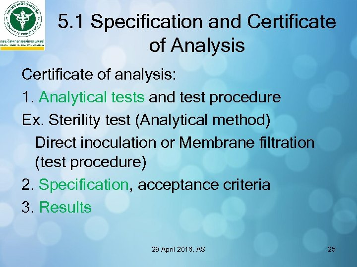 5. 1 Specification and Certificate of Analysis Certificate of analysis: 1. Analytical tests and