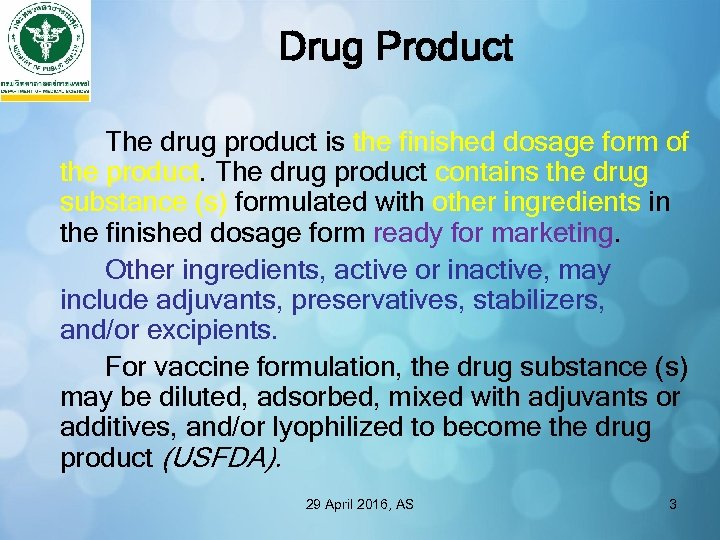 Drug Product The drug product is the finished dosage form of the product. The