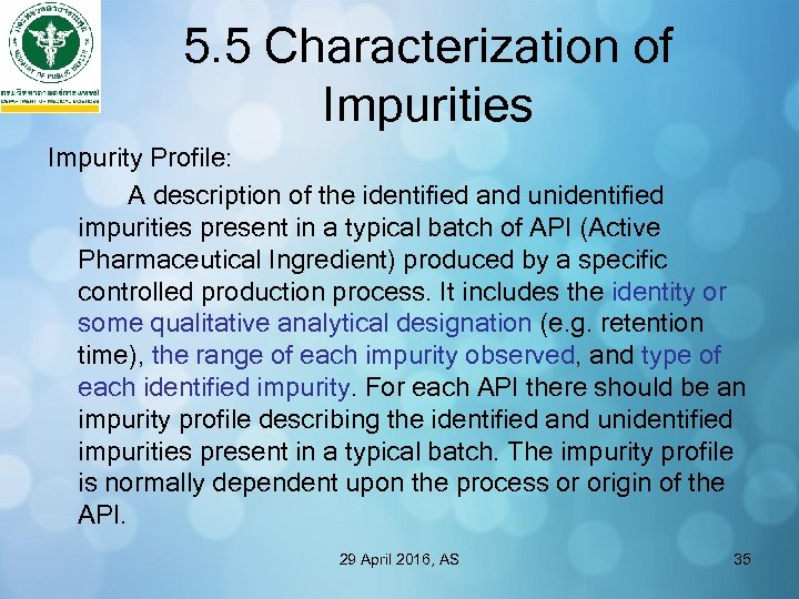 5. 5 Characterization of Impurities Impurity Profile: A description of the identified and unidentified