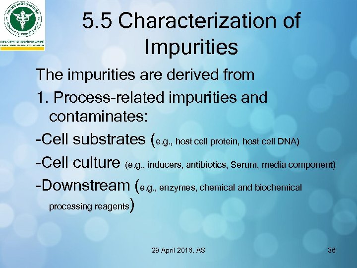 5. 5 Characterization of Impurities The impurities are derived from 1. Process-related impurities and