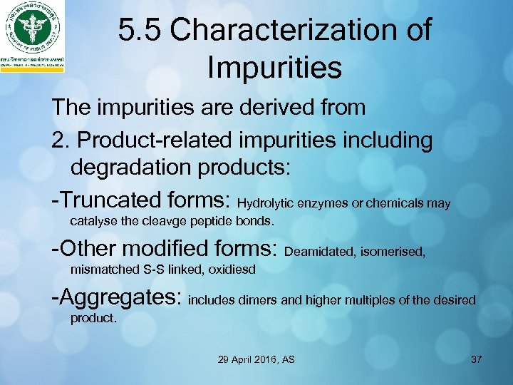 5. 5 Characterization of Impurities The impurities are derived from 2. Product-related impurities including