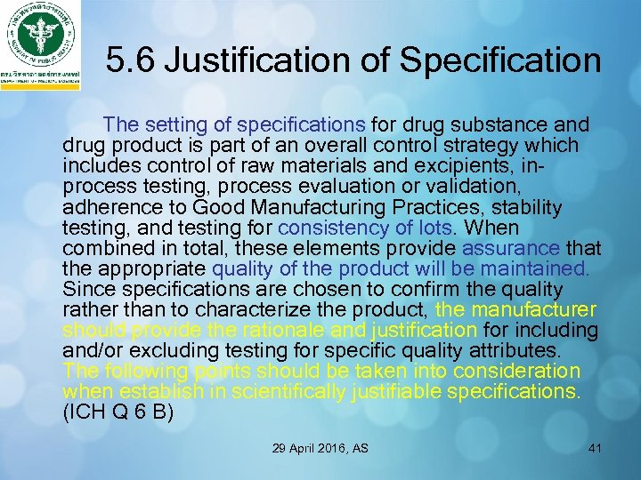 5. 6 Justification of Specification The setting of specifications for drug substance and drug