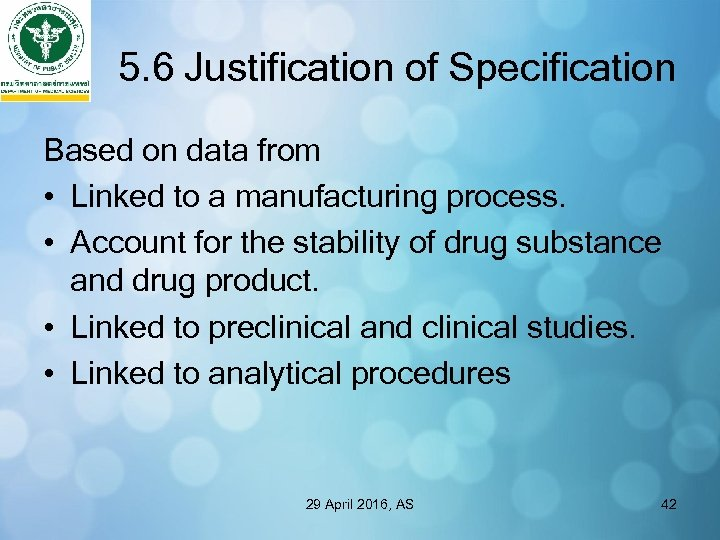 5. 6 Justification of Specification Based on data from • Linked to a manufacturing