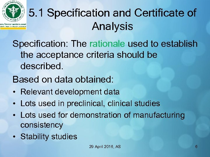 5. 1 Specification and Certificate of Analysis Specification: The rationale used to establish the