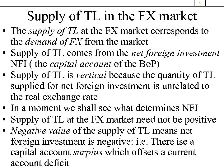 11 Supply of TL in the FX market • The supply of TL at
