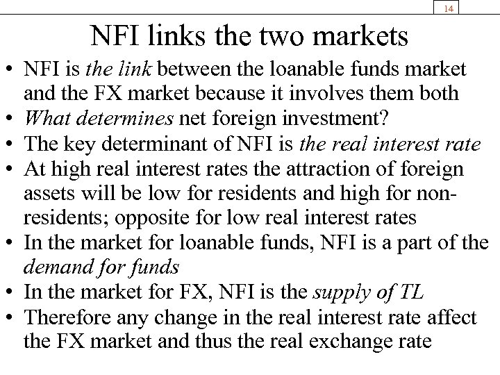 14 NFI links the two markets • NFI is the link between the loanable