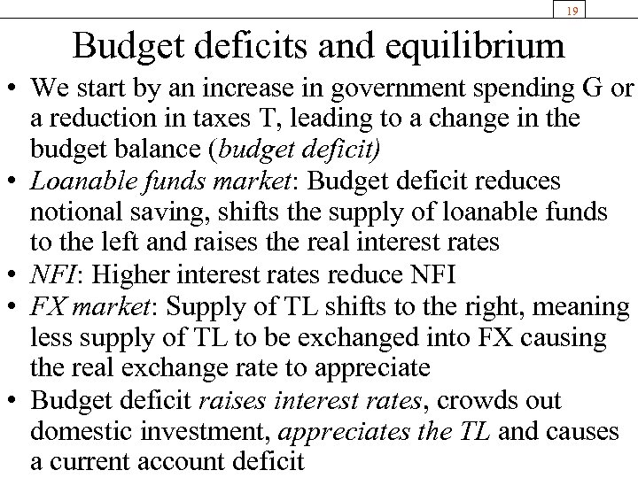 19 Budget deficits and equilibrium • We start by an increase in government spending