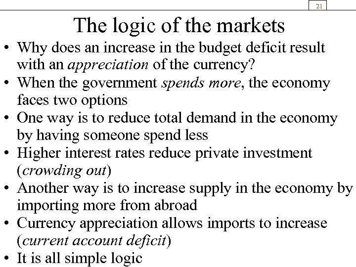 21 The logic of the markets • Why does an increase in the budget