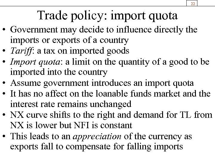 22 Trade policy: import quota • Government may decide to influence directly the imports
