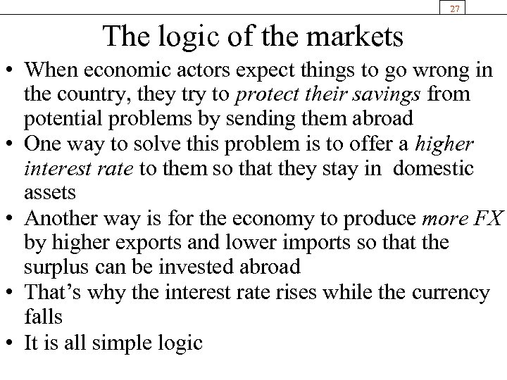 27 The logic of the markets • When economic actors expect things to go