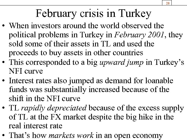 28 February crisis in Turkey • When investors around the world observed the political