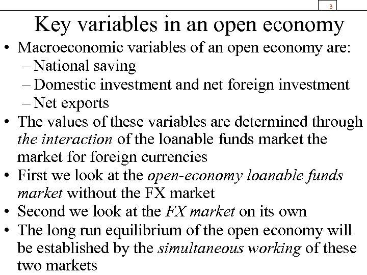 3 Key variables in an open economy • Macroeconomic variables of an open economy