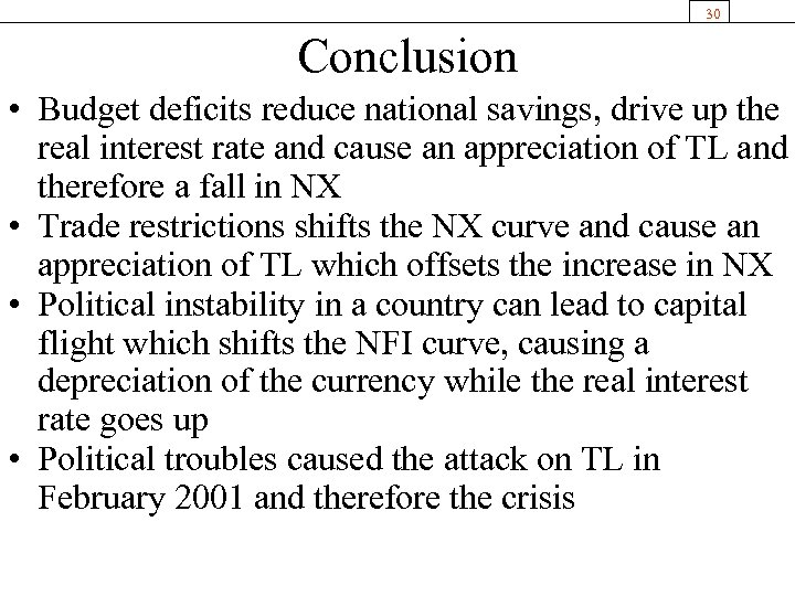 30 Conclusion • Budget deficits reduce national savings, drive up the real interest rate