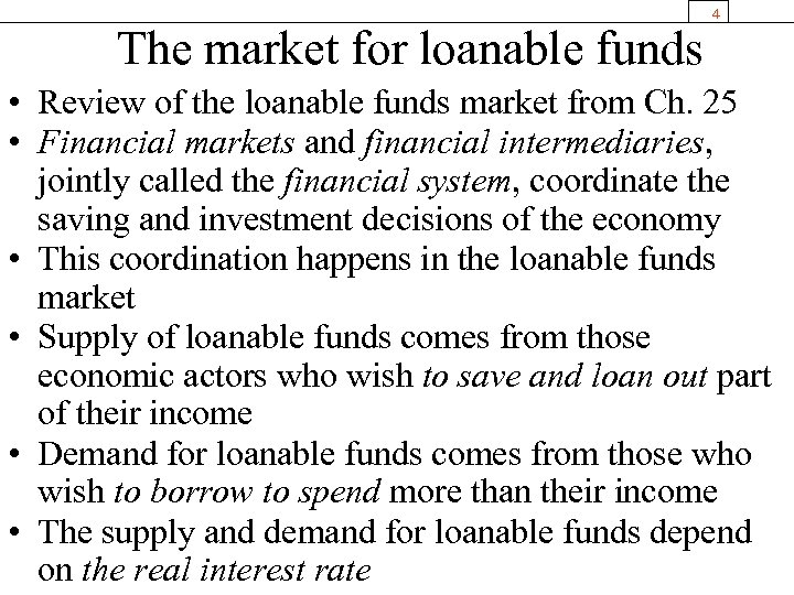 The market for loanable funds 4 • Review of the loanable funds market from