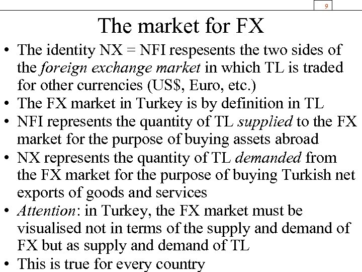 9 The market for FX • The identity NX = NFI respesents the two
