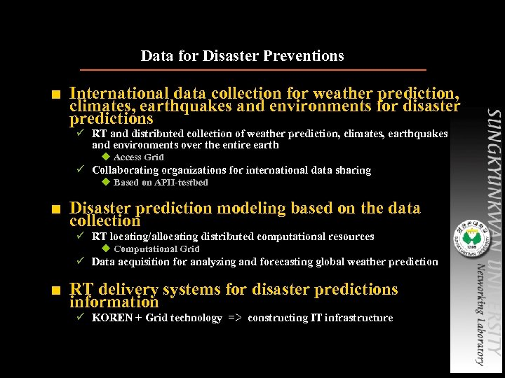 Data for Disaster Preventions ■ International data collection for weather prediction, climates, earthquakes and