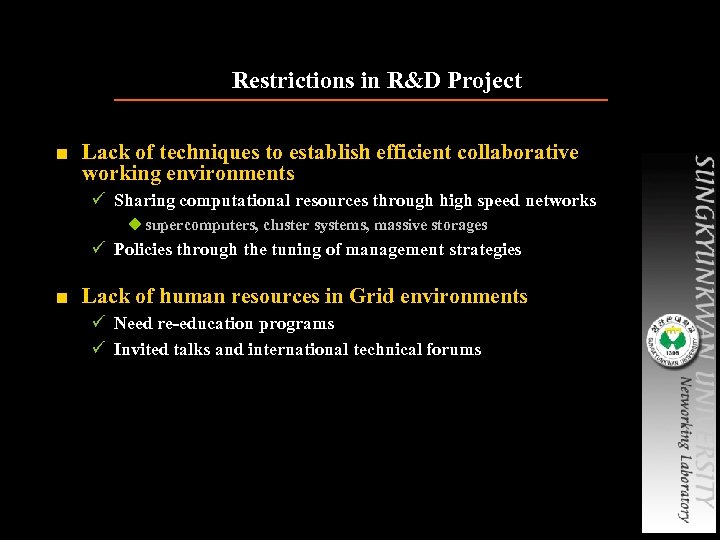 Restrictions in R&D Project ■ Lack of techniques to establish efficient collaborative working environments
