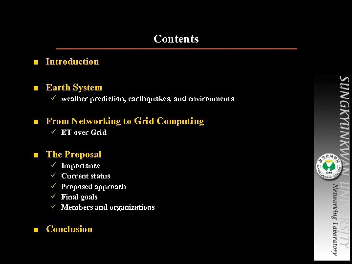 Contents ■ Introduction ■ Earth System ü weather prediction, earthquakes, and environments ■ From