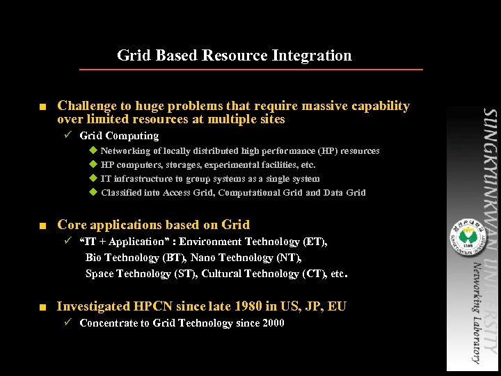 Grid Based Resource Integration ■ Challenge to huge problems that require massive capability over