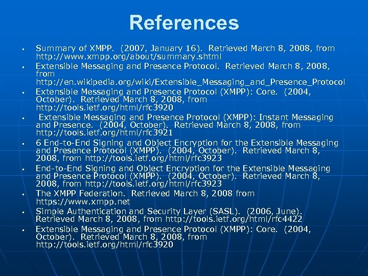 References § § § § § Summary of XMPP. (2007, January 16). Retrieved March