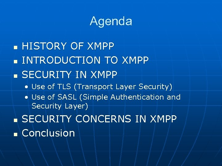 Agenda n n n HISTORY OF XMPP INTRODUCTION TO XMPP SECURITY IN XMPP •