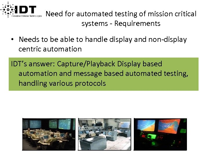 Need for automated testing of mission critical systems - Requirements • Needs to be